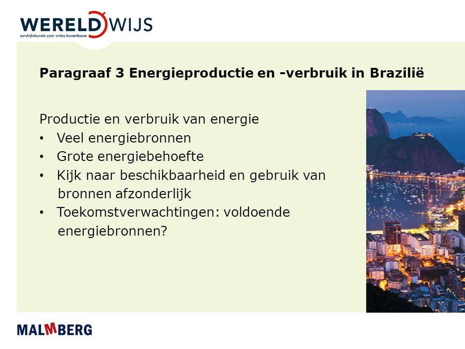 Paragraaf 3 Energieproductie en -verbruik in Brazilië