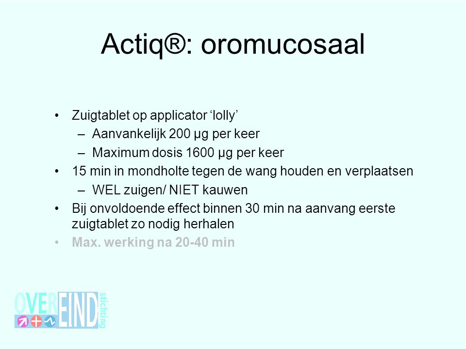 Actiq®: oromucosaal Zuigtablet op applicator 'lolly'