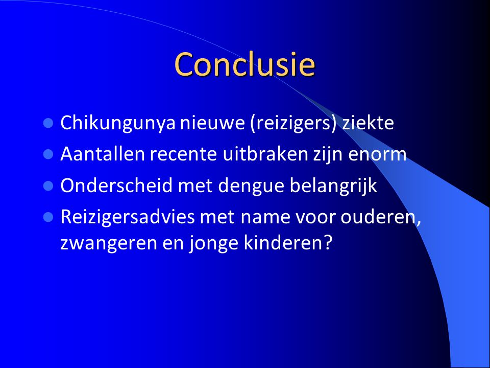 Conclusie Chikungunya nieuwe (reizigers) ziekte