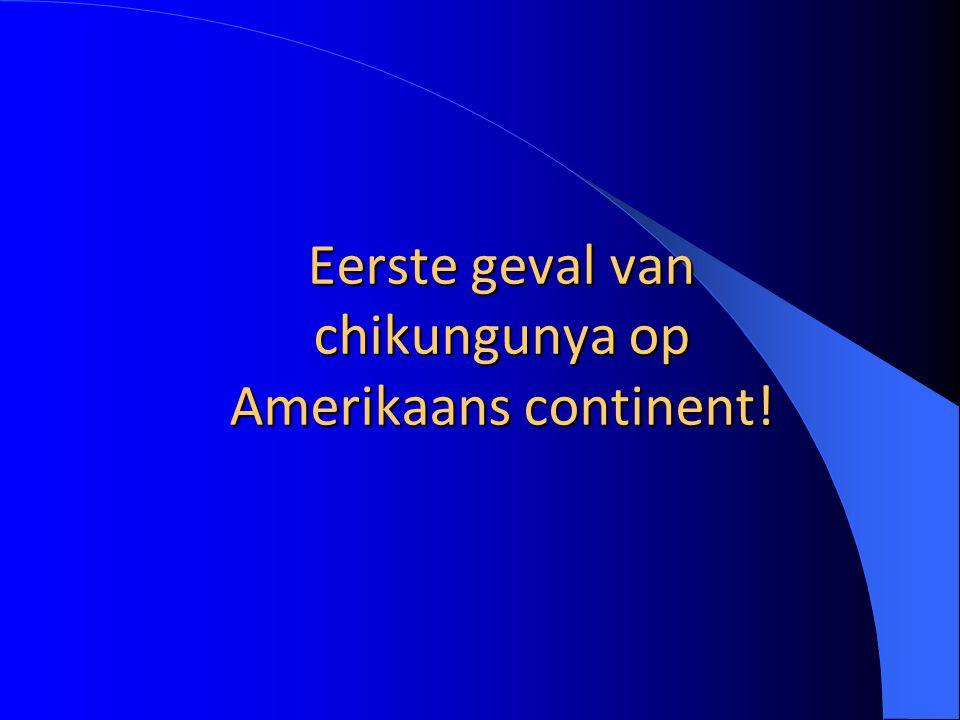 Eerste geval van chikungunya op Amerikaans continent!