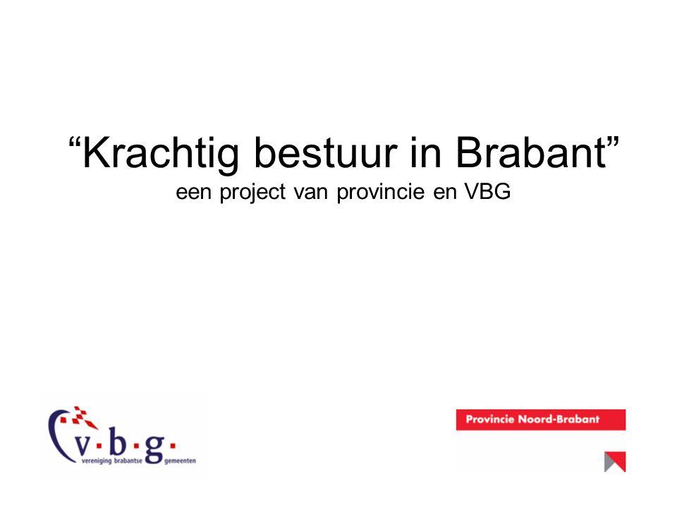 Krachtig bestuur in Brabant een project van provincie en VBG