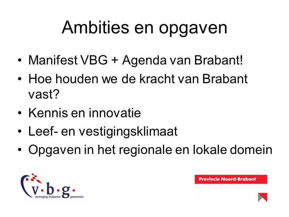 Ambities en opgaven Manifest VBG + Agenda van Brabant!
