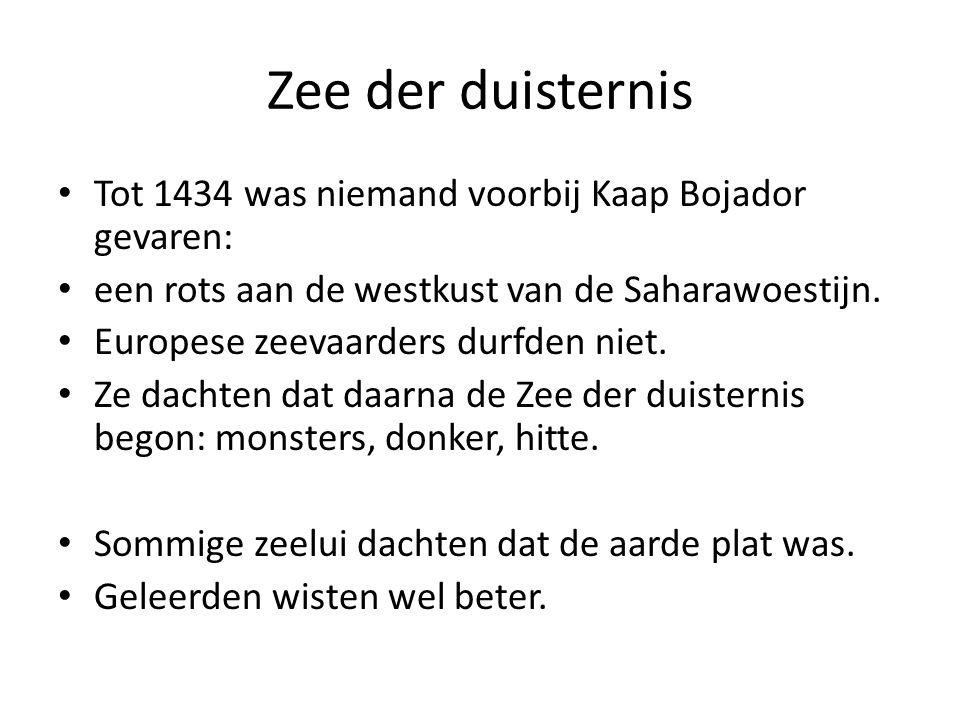 Zee der duisternis Tot 1434 was niemand voorbij Kaap Bojador gevaren: