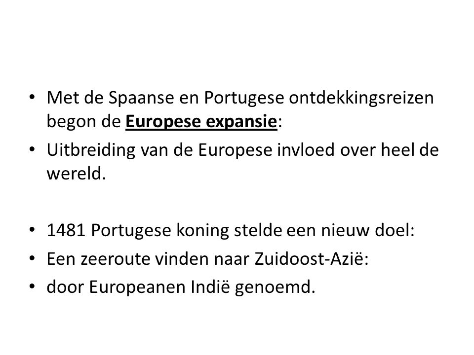 Met de Spaanse en Portugese ontdekkingsreizen begon de Europese expansie: