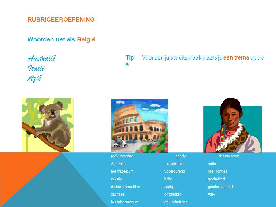 Australië Italië Azië Rubriceeroefening Woorden net als België