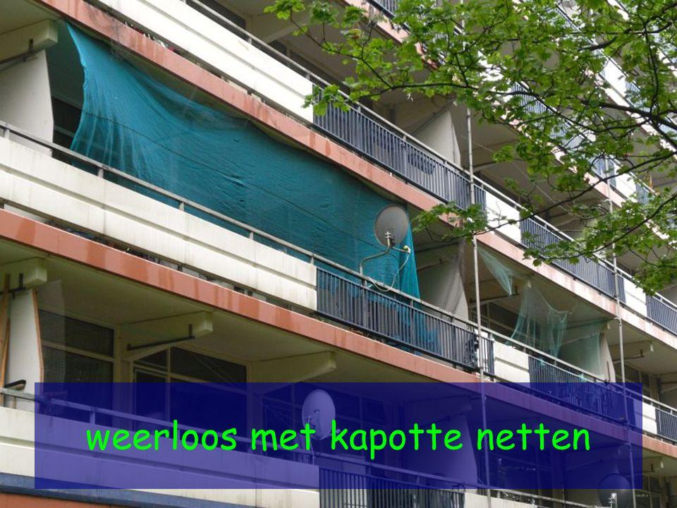 weerloos met kapotte netten