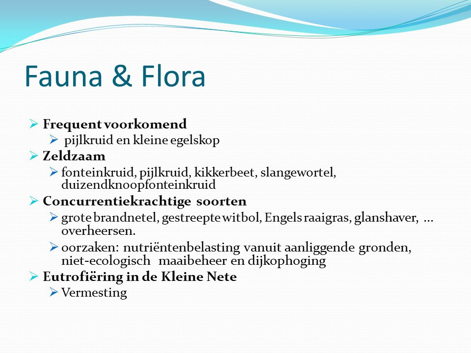 Fauna & Flora Frequent voorkomend Zeldzaam