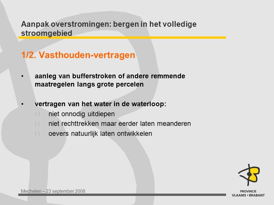 Aanpak overstromingen: bergen in het volledige stroomgebied