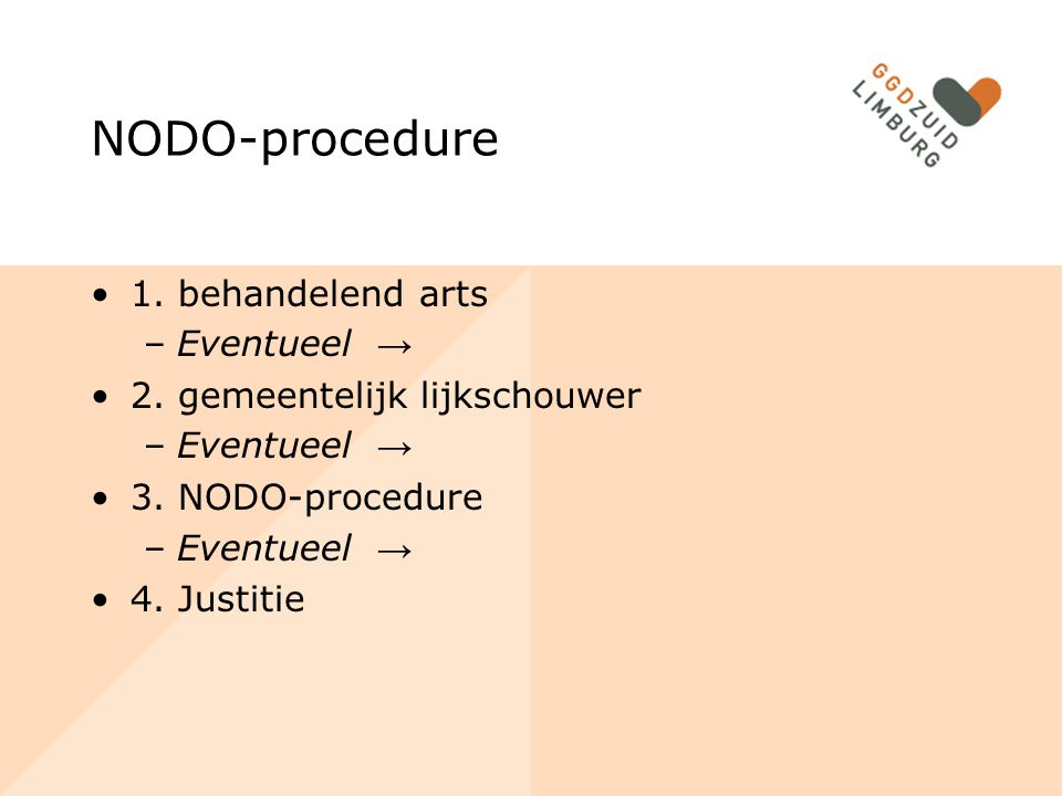 NODO-procedure 1. behandelend arts Eventueel →