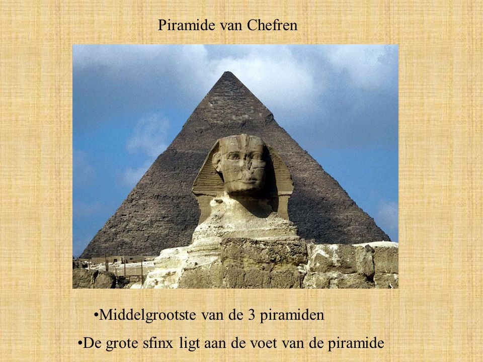 Piramide van Chefren Middelgrootste van de 3 piramiden.