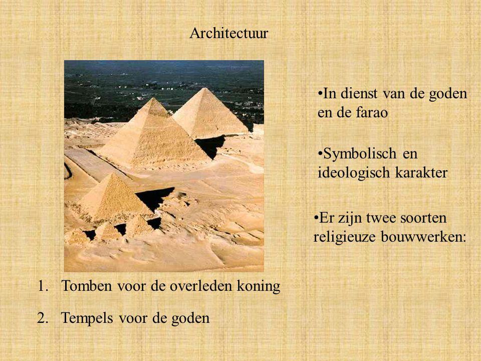 Architectuur In dienst van de goden en de farao. Symbolisch en ideologisch karakter. Er zijn twee soorten religieuze bouwwerken:
