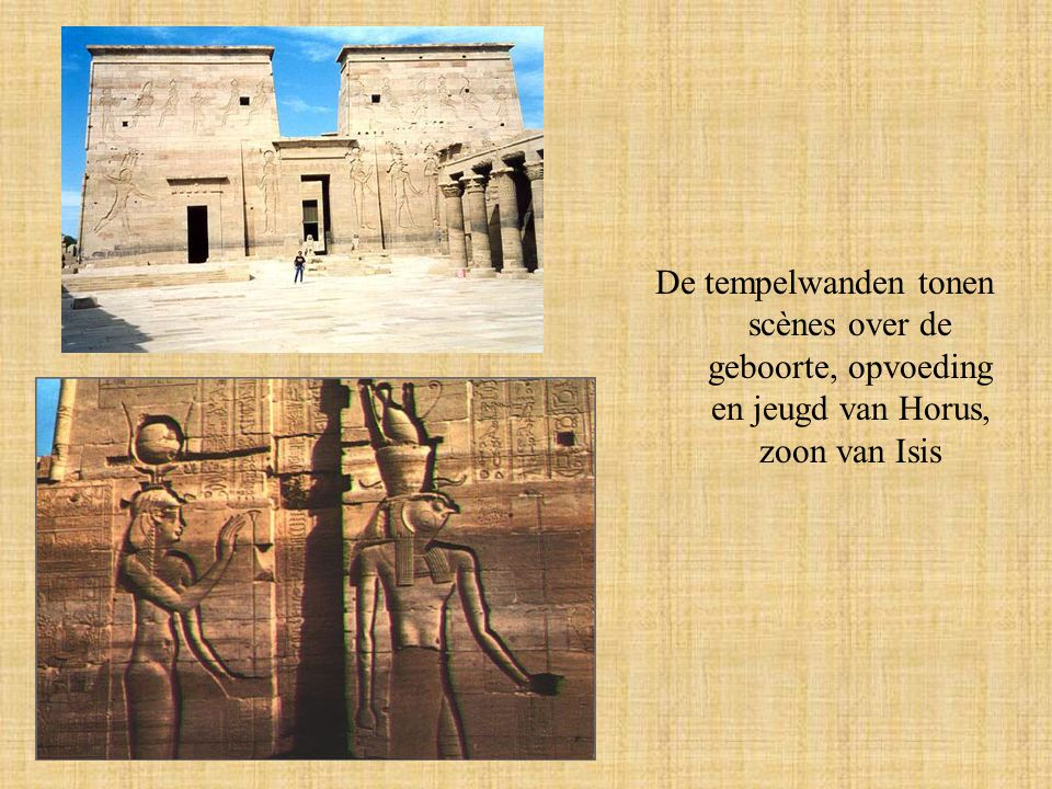 De tempelwanden tonen scènes over de geboorte, opvoeding en jeugd van Horus, zoon van Isis