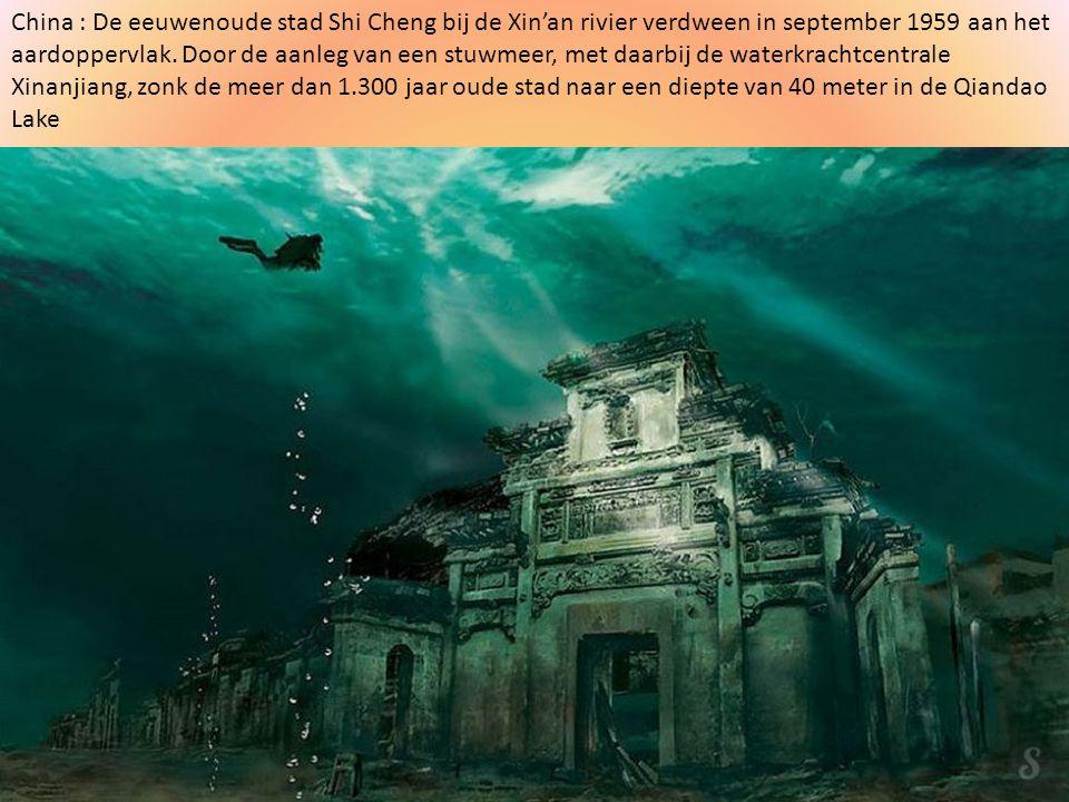 China : De eeuwenoude stad Shi Cheng bij de Xin'an rivier verdween in september 1959 aan het aardoppervlak.