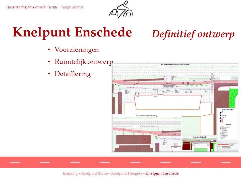 Inleiding – Knelpunt Borne – Knelpunt Hengelo – Knelpunt Enschede