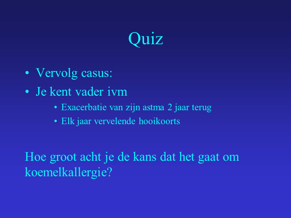 Quiz Vervolg casus: Je kent vader ivm