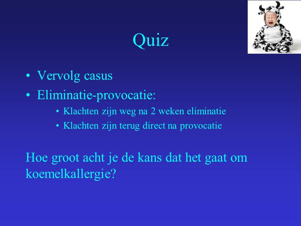 Quiz Vervolg casus Eliminatie-provocatie: