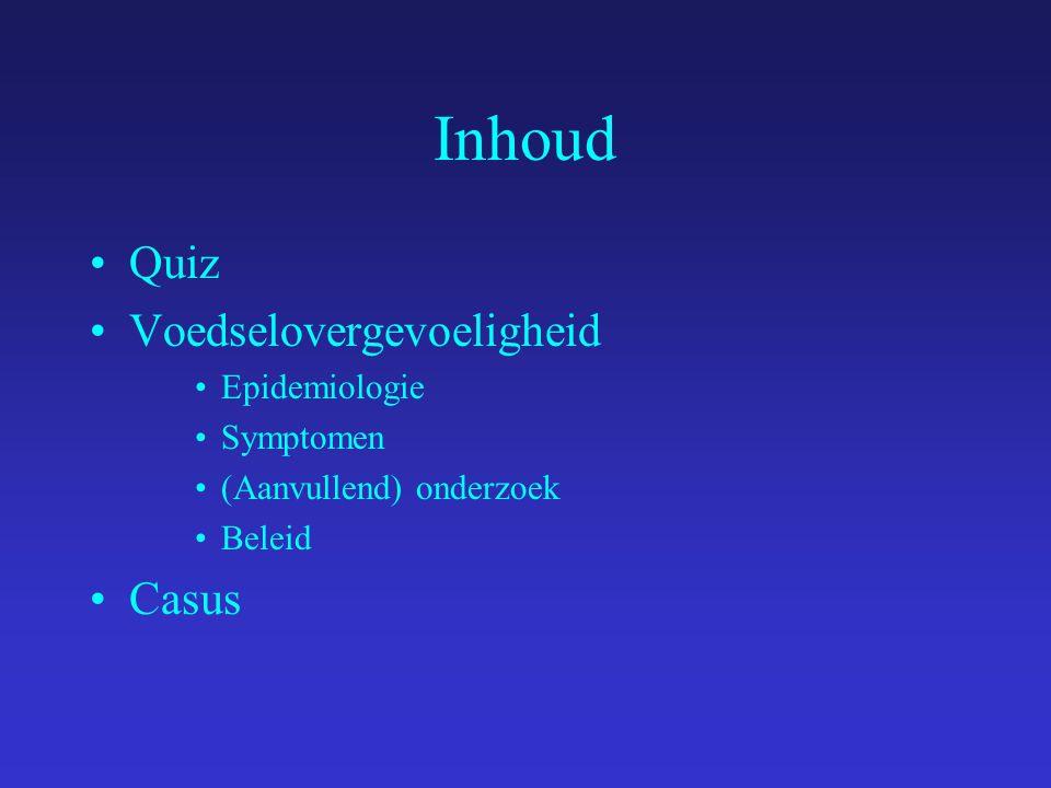 Inhoud Quiz Voedselovergevoeligheid Casus Epidemiologie Symptomen