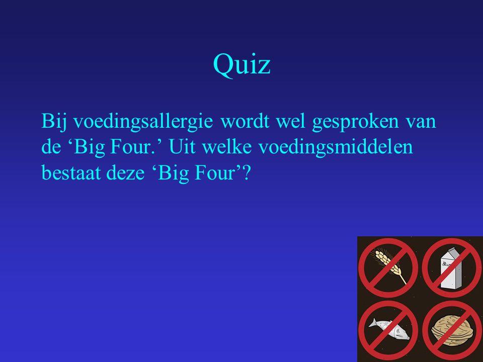 Quiz Bij voedingsallergie wordt wel gesproken van de 'Big Four.' Uit welke voedingsmiddelen bestaat deze 'Big Four'