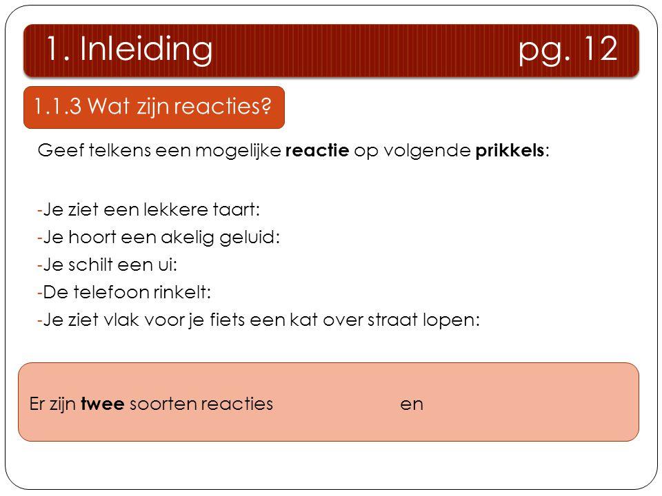 1. Inleiding pg. 12 1.1.3 Wat zijn reacties