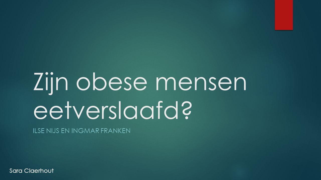 Zijn obese mensen eetverslaafd