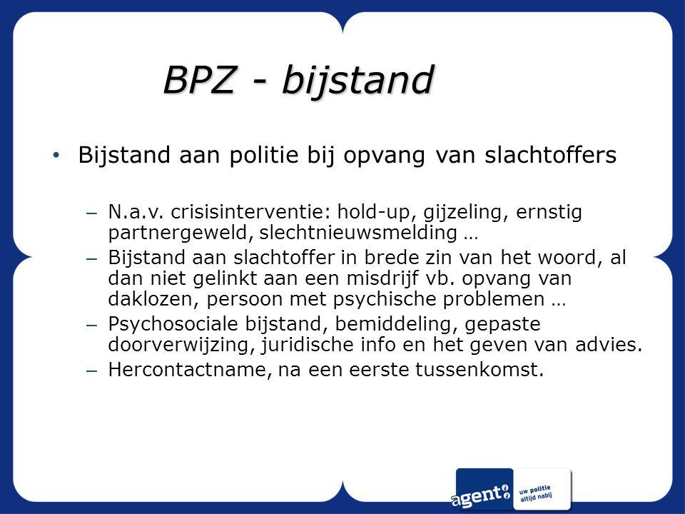 BPZ - bijstand Bijstand aan politie bij opvang van slachtoffers