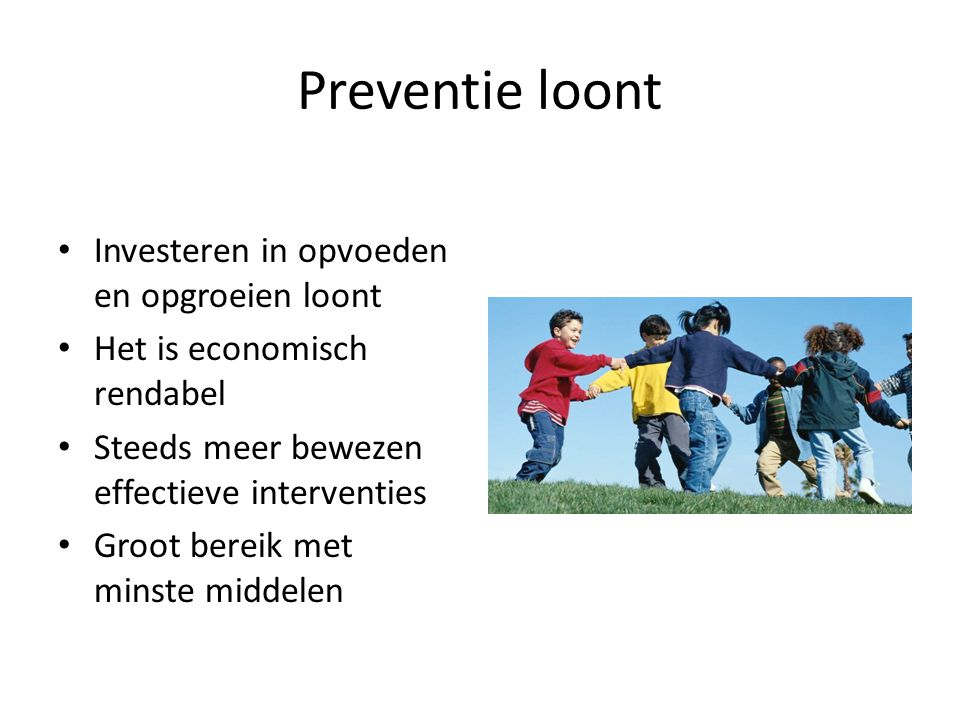 Preventie loont Investeren in opvoeden en opgroeien loont