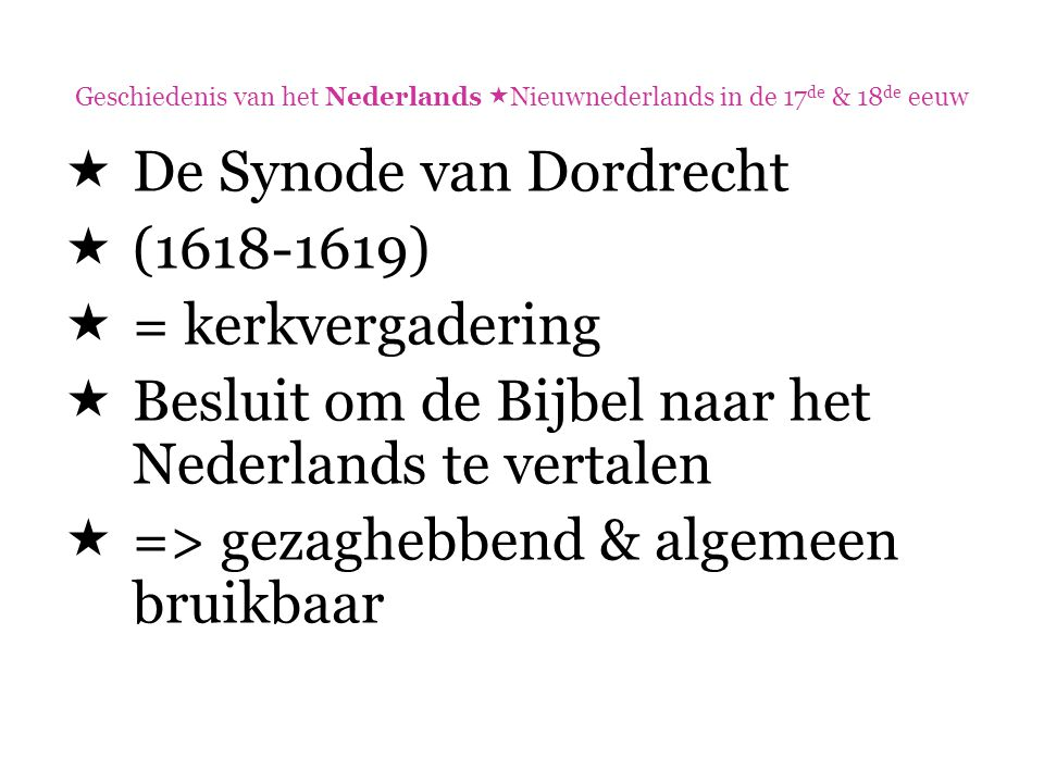 De Synode van Dordrecht (1618-1619) = kerkvergadering