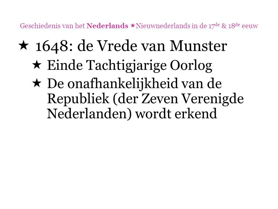 1648: de Vrede van Munster Einde Tachtigjarige Oorlog