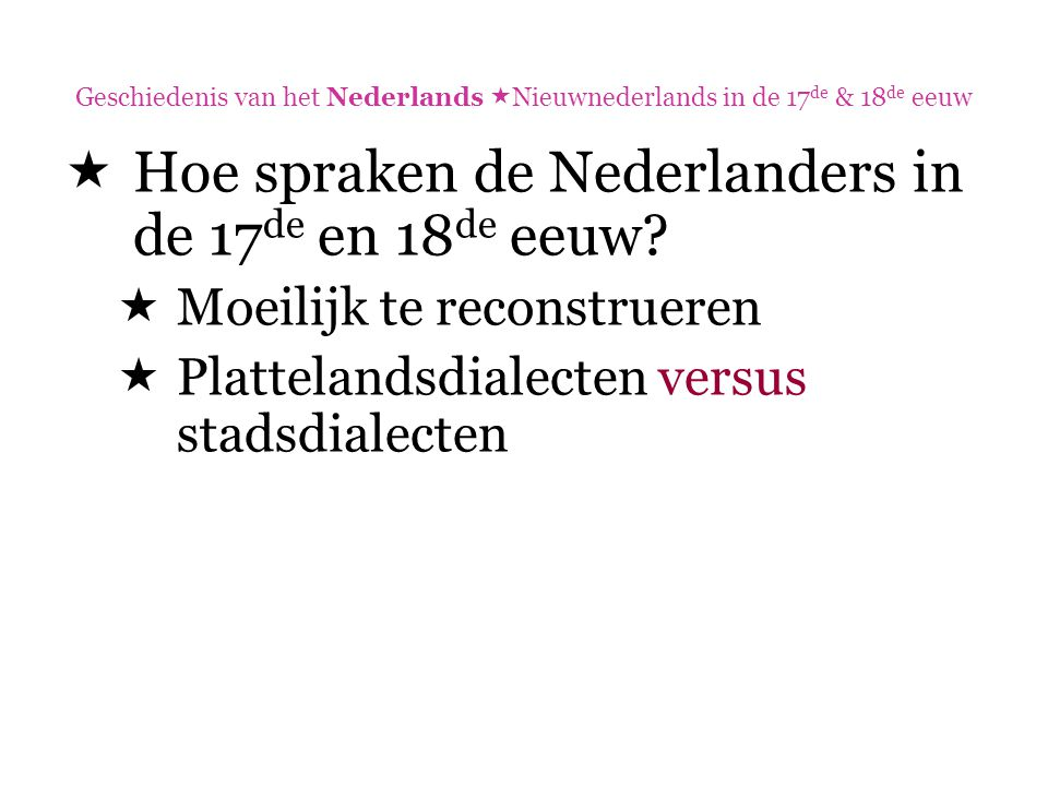 Hoe spraken de Nederlanders in de 17de en 18de eeuw