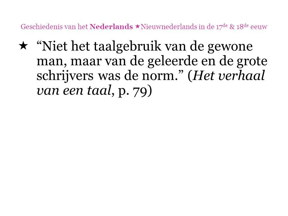 Geschiedenis van het Nederlands Nieuwnederlands in de 17de & 18de eeuw
