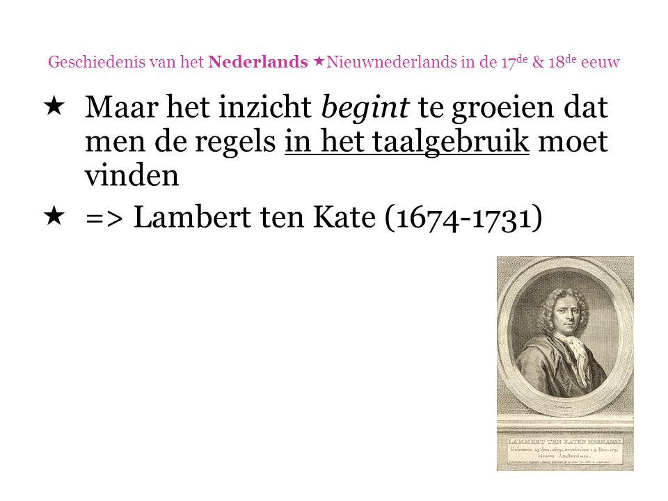 => Lambert ten Kate (1674-1731)