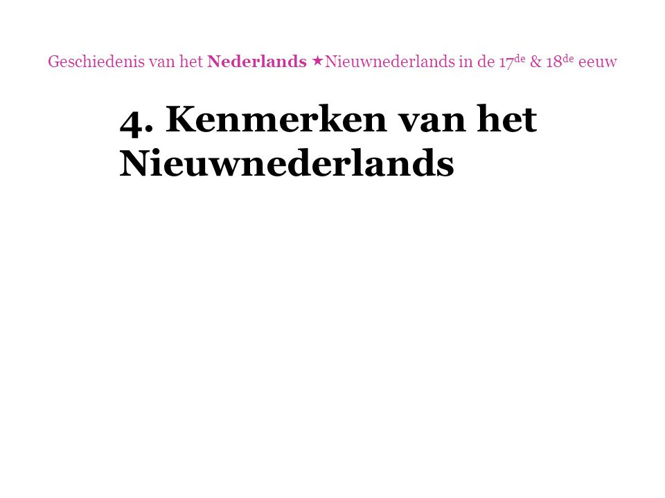 4. Kenmerken van het Nieuwnederlands