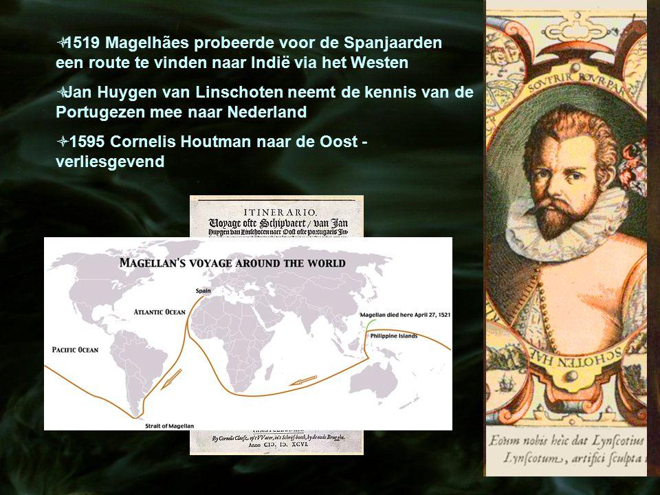 1519 Magelhães probeerde voor de Spanjaarden een route te vinden naar Indië via het Westen