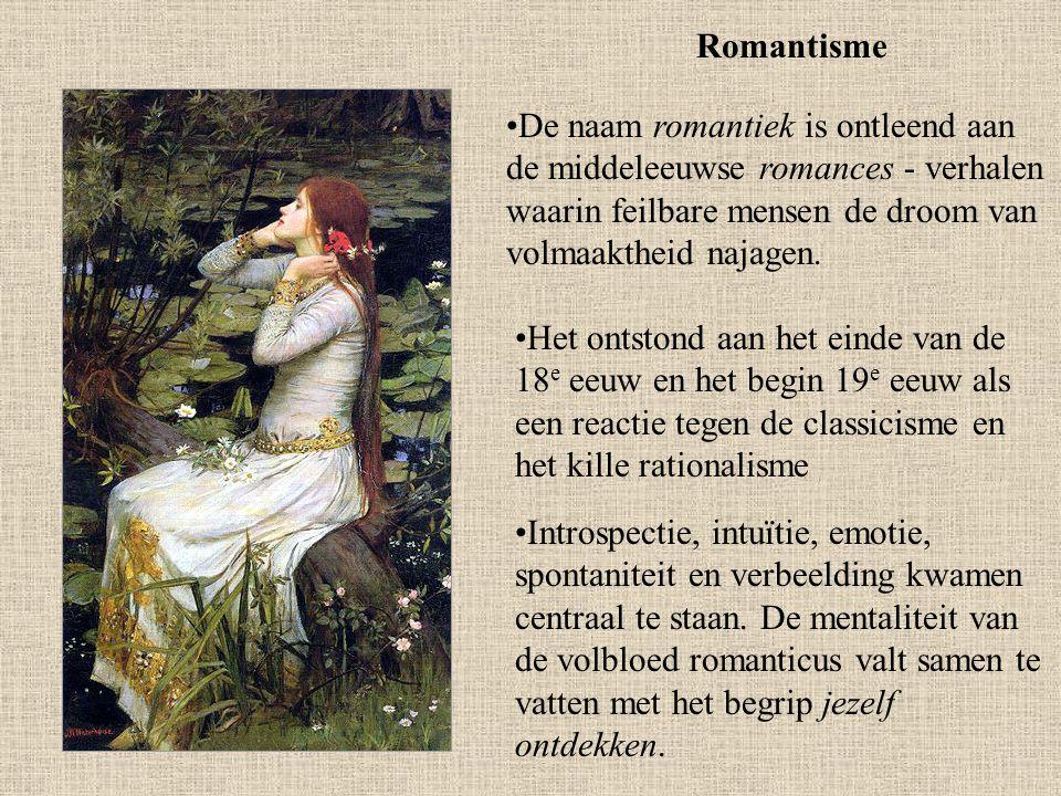 Romantisme De naam romantiek is ontleend aan de middeleeuwse romances - verhalen waarin feilbare mensen de droom van volmaaktheid najagen.