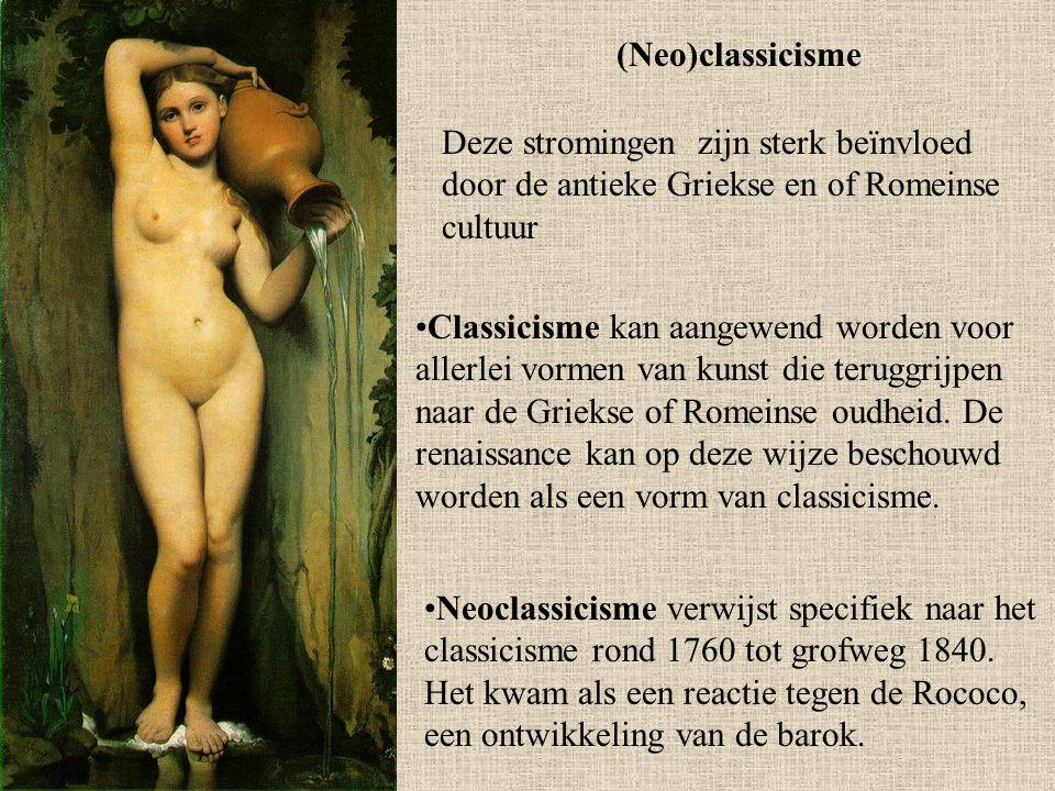 (Neo)classicisme Deze stromingen zijn sterk beïnvloed door de antieke Griekse en of Romeinse cultuur.