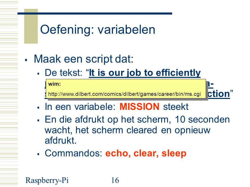 Oefening: variabelen Maak een script dat:
