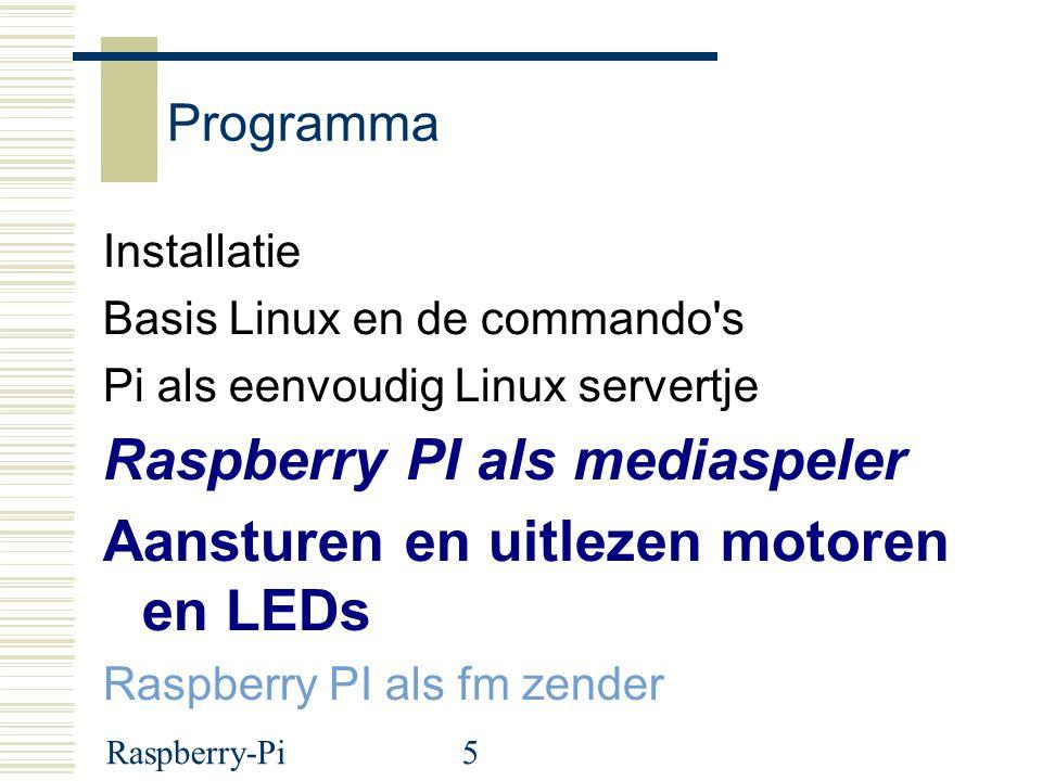 Raspberry PI als mediaspeler Aansturen en uitlezen motoren en LEDs
