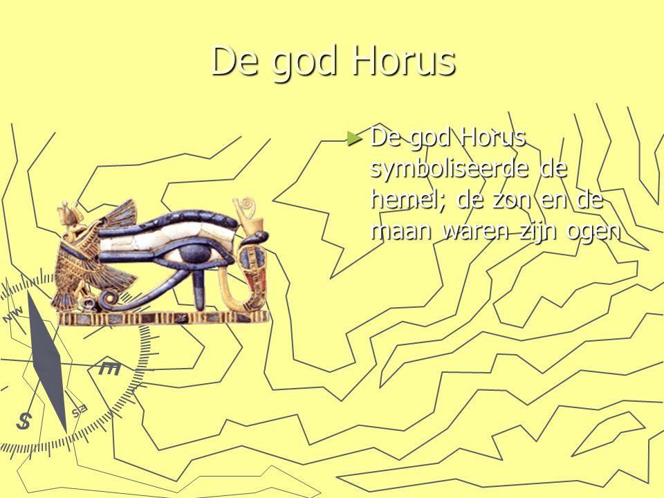 De god Horus De god Horus symboliseerde de hemel; de zon en de maan waren zijn ogen