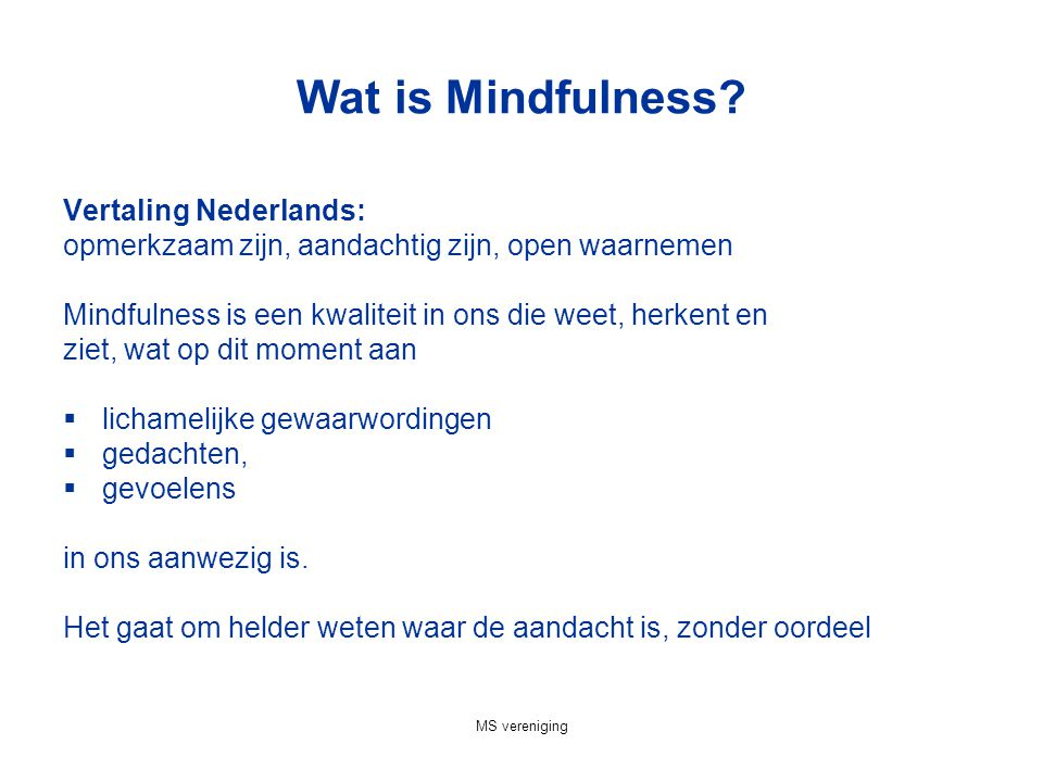 Wat is Mindfulness Vertaling Nederlands: