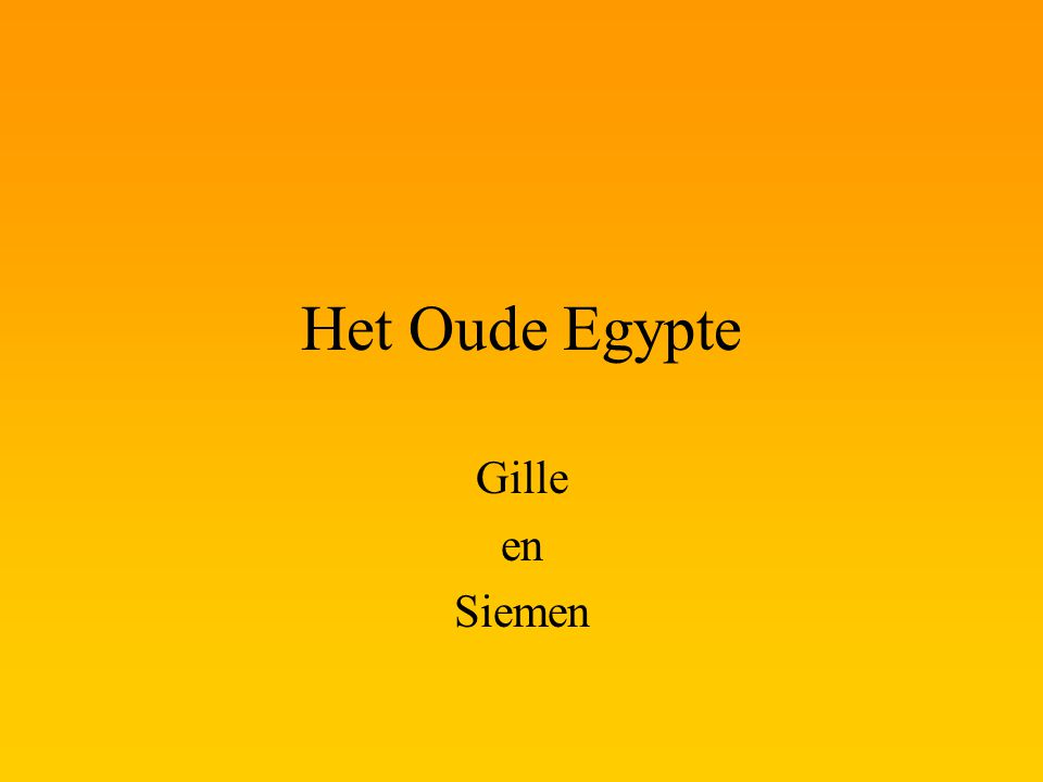 Het Oude Egypte Gille en Siemen