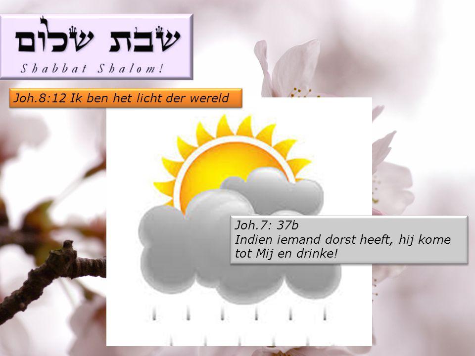 Joh.8:12 Ik ben het licht der wereld