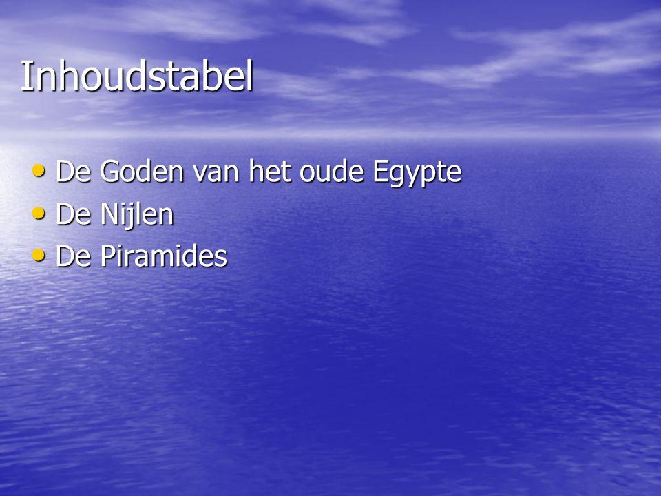 Inhoudstabel De Goden van het oude Egypte De Nijlen De Piramides