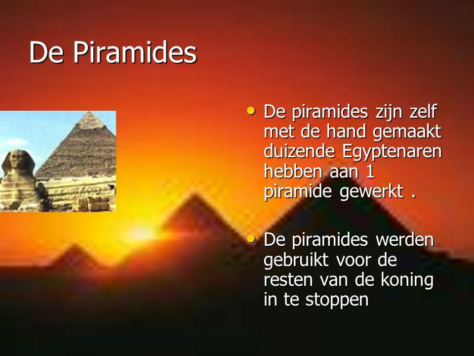 De Piramides De piramides zijn zelf met de hand gemaakt duizende Egyptenaren hebben aan 1 piramide gewerkt .