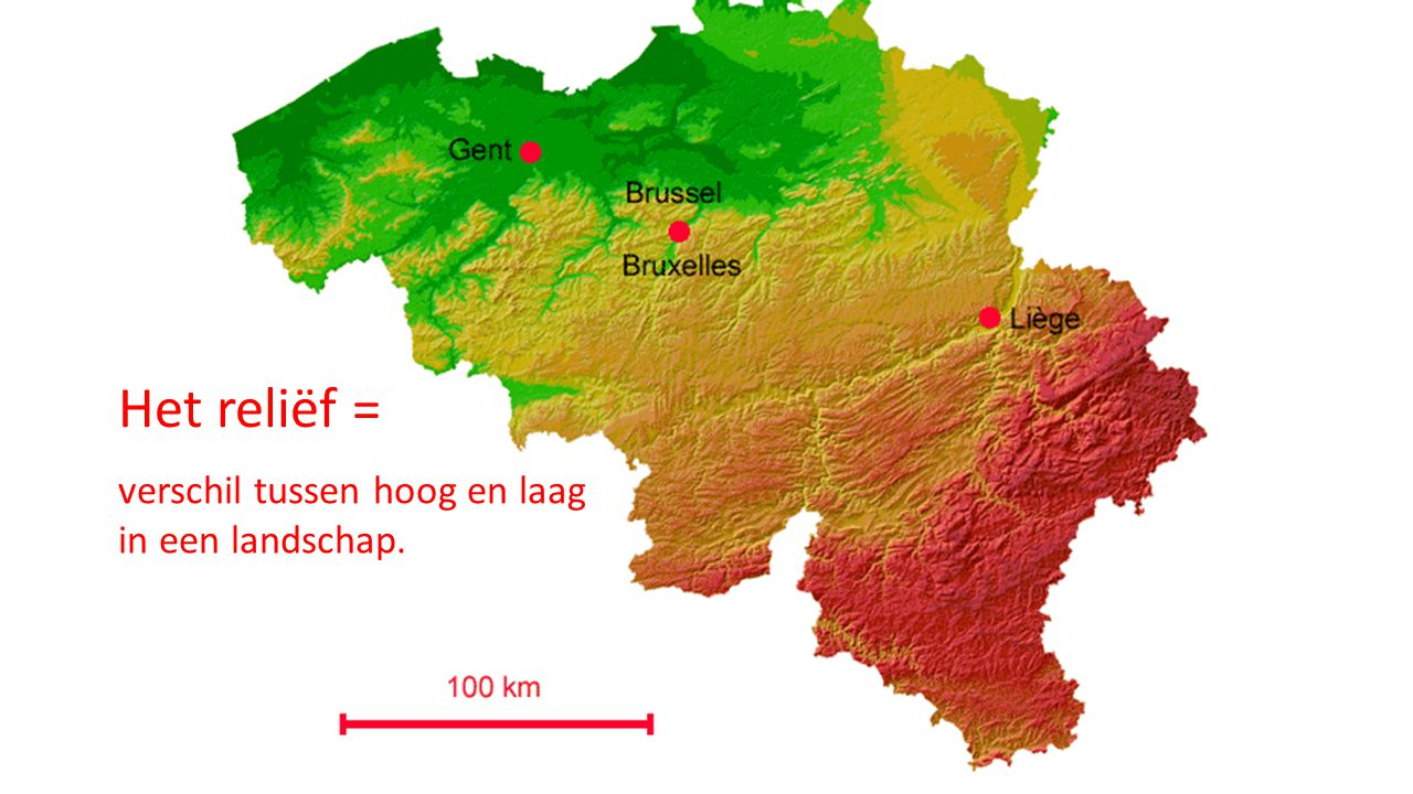 Het reliëf = verschil tussen hoog en laag in een landschap.