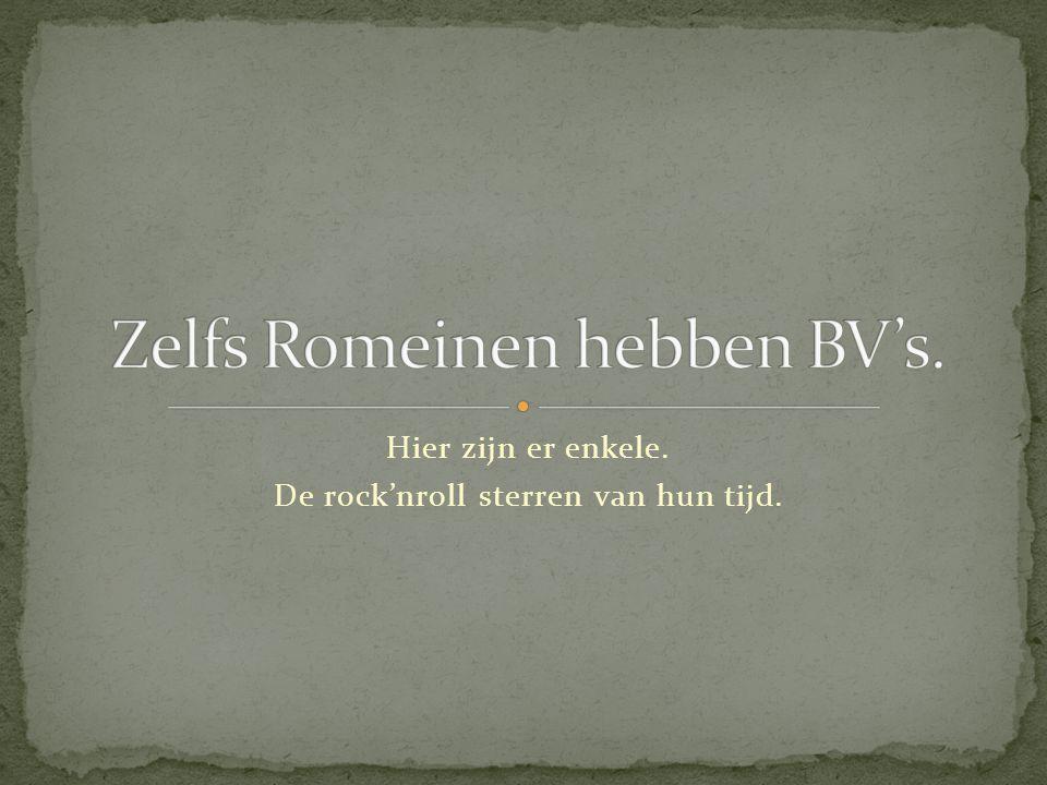 Zelfs Romeinen hebben BV's.