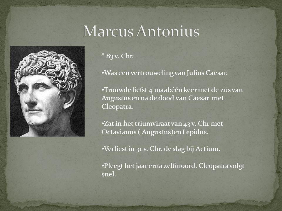 Marcus Antonius ° 83 v. Chr. Was een vertrouweling van Julius Caesar.