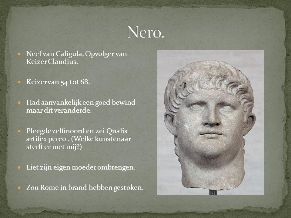Nero. Neef van Caligula. Opvolger van Keizer Claudius.