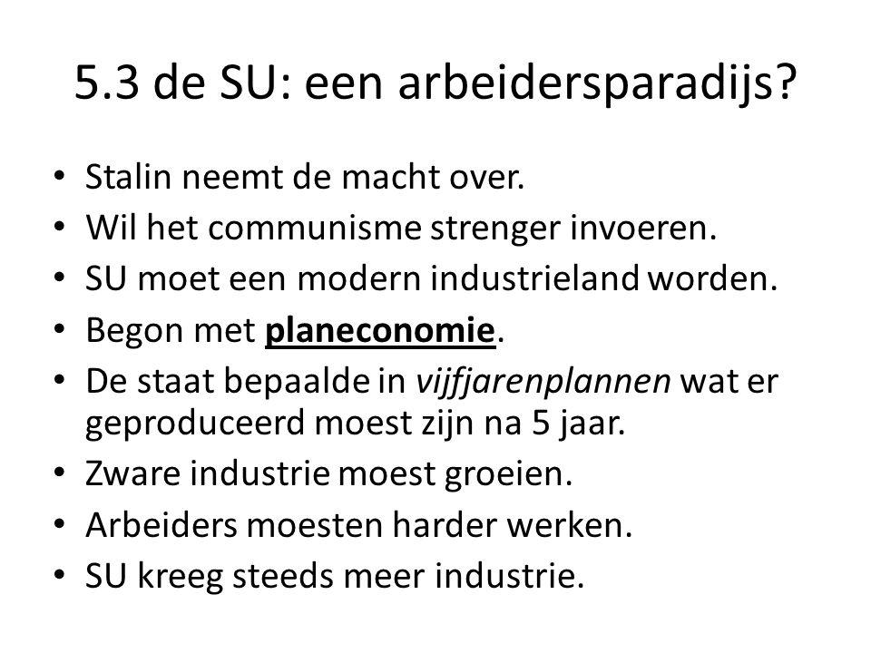 5.3 de SU: een arbeidersparadijs