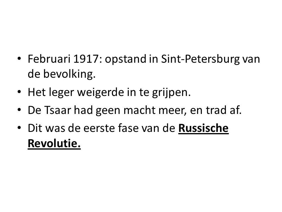 Februari 1917: opstand in Sint-Petersburg van de bevolking.