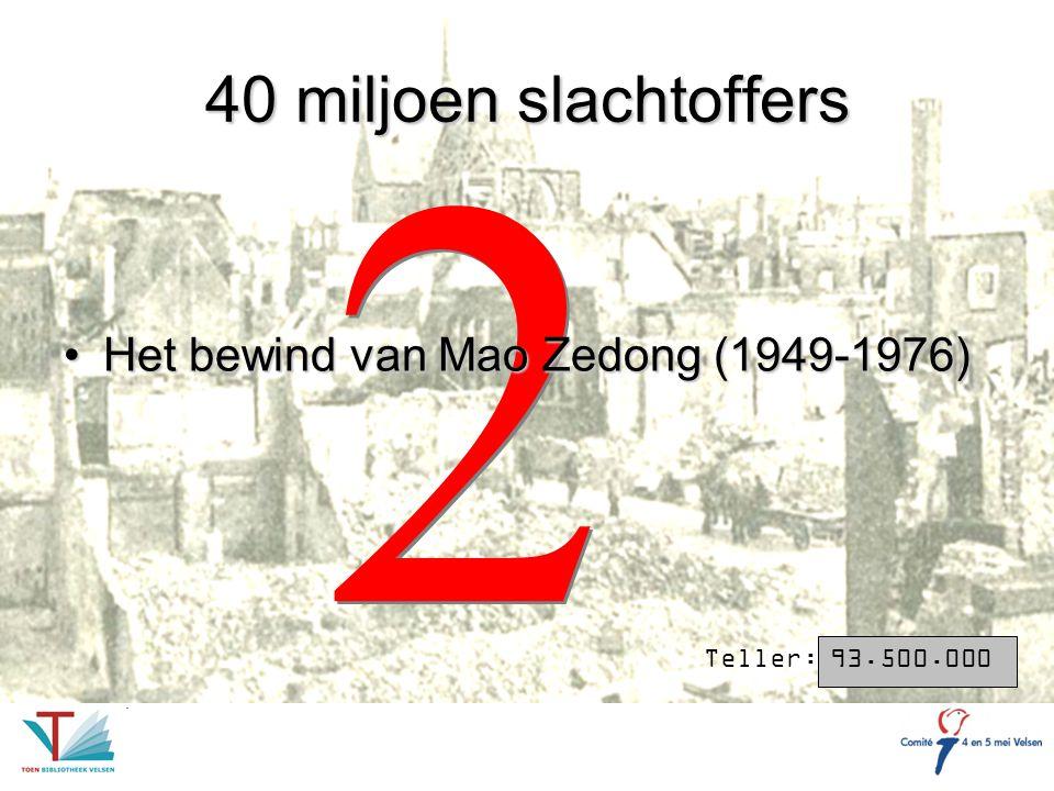 2 40 miljoen slachtoffers Het bewind van Mao Zedong (1949-1976)